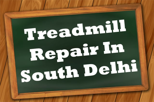 Treadmill Repair In South Delhi