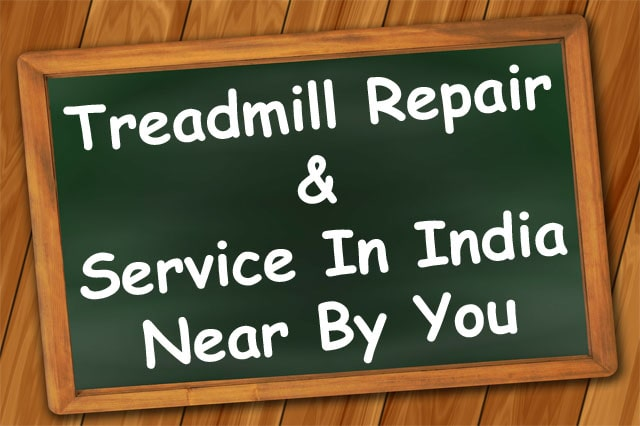 Treadmill Repair and Service In India